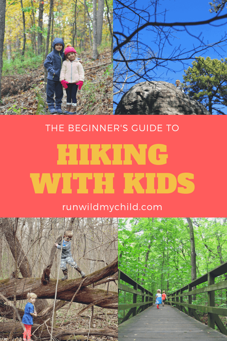 Why Kids Need Wilderness And Adventure >> A Beginner S Guide To Hiking With Kids Run Wild My Child